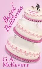 Buried In Buttercream ebook by G.A. McKevett