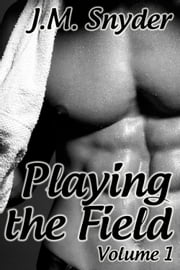Playing the Field: Volume 1 Box Set ebook by J.M. Snyder
