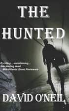 The Hunted ebook by David O'Neil