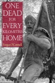 One Dead for Every Kilometre Home ebook by Fergus O'Connell