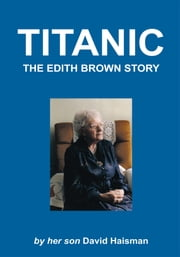 Titanic - The Edith Brown Story  eBook par David Haisman