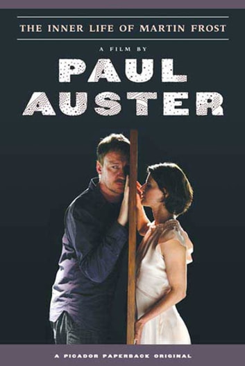 The Inner Life of Martin Frost - A Film ebook by Paul Auster