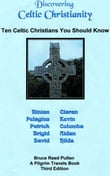 Discovering Celtic Christianity: Ten Celtic Christians You Should Know