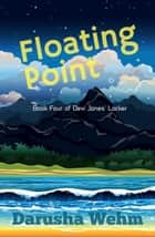 Floating Point - Devi Jones' Locker ebook by Darusha Wehm