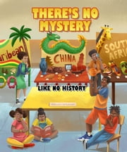There's No Mystery Like No History ebook by A. Elizabeth