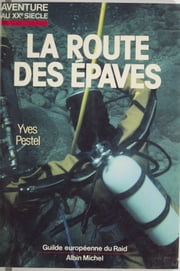 La route des épaves ebook by Yves Pestel