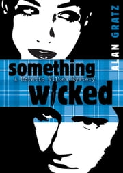 Something Wicked ebook by Alan M. Gratz