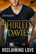 Reclaiming Love ebook by Shirleen Davies
