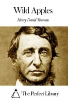 Wild Apples ebook by Henry David Thoreau