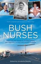 Bush Nurses ebook by Annabelle Brayley