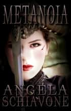 Metanoia ebook by Angela Schiavone