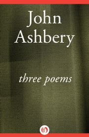 Three Poems ebook by John Ashbery
