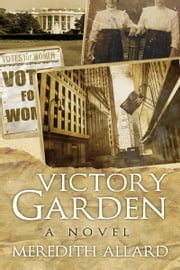 Victory Garden: A Novel ebook by Meredith Allard
