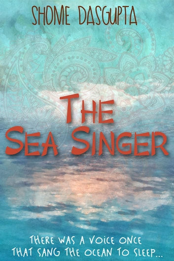 The Sea Singer ebook by Shome Dasgupta
