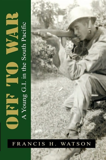 Off to War ebook by Francis H. Watson