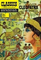Cleopatra - Classics Illustrated #161 ebook by H. Rider Haggard, William B. Jones, Jr.