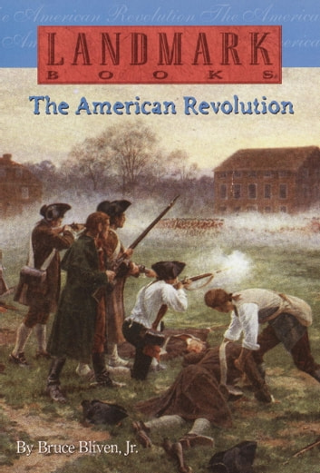 The American Revolution ebook by Bruce Bliven, Jr.