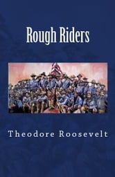 Rough Riders ebook by Theodore Roosevelt