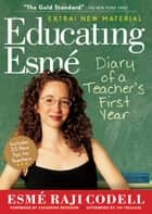 Educating Esmé ebook by Esmé Raji Codell