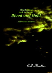 Clint Faraday Mysteries Book 32: Blood and Gold Collector's Edition ebook by CD Moulton
