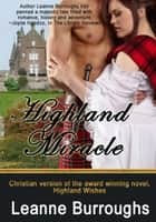 Highland Miracle ebook by Leanne Burroughs