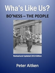 Wha's Like Us - Bo'ness - The People ebook by Peter Aitken