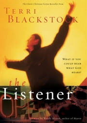 The Listener - What if you could hear what God hears? ebook by Terri Blackstock