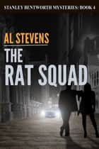 The Rat Squad - Stanley Bentworth mysteries, #4 ebook by Al Stevens