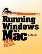 Take Control of Running Windows on a Mac ebook by Joe Kissell