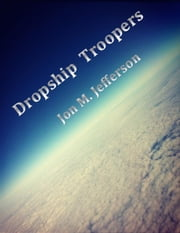 Dropship Troopers ebook by Jon M. Jefferson