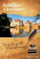 Schiller in Kahnsdorf eBook by Michael Potkownik