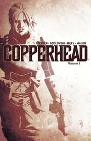 Copperhead Vol. 1 ebook by Jay Faerber,Scott Godlewski