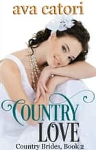 Country Love ebook by Ava Catori