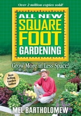 All New Square Foot Gardening ebook by Mel Bartholomew