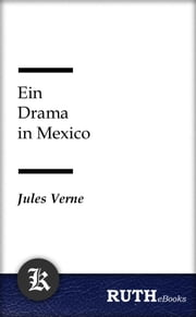 Ein Drama in Mexico ebook by Jules Verne