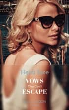 Vows They Can't Escape (Mills & Boon Modern) 電子書 by Heidi Rice