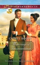 Marriage of Inconvenience (Mills & Boon Love Inspired Historical) ebook by Cheryl Bolen