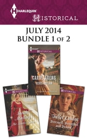 Harlequin Historical July 2014 - Bundle 1 of 2 - Rebel Outlaw\The Scarlet Gown\Betrayed, Betrothed and Bedded ebook by Carol Arens, Sarah Mallory, Juliet Landon