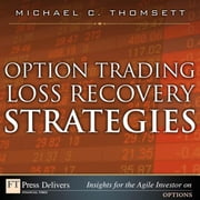 Option Trading Loss Recovery Strategies ebook by Thomsett, MichaelMichael