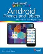 Teach Yourself VISUALLY Android Phones and Tablets ebook by Hart-Davis