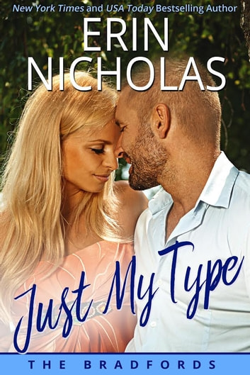 Just My Type - The Bradfords, book three ebook by Erin Nicholas