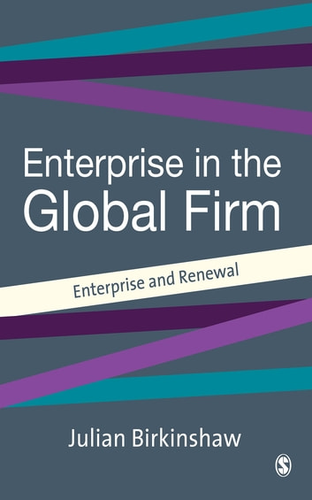 Entrepreneurship in the Global Firm - Enterprise and Renewal ebook by Julian Birkinshaw
