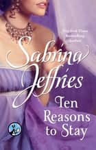 Ten Reasons to Stay ebook by Sabrina Jeffries