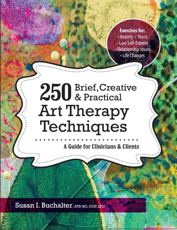 250 brief creative practical art therapy techniques ebook by 250 brief creative practical art therapy techniques a guide for clinicians and clients fandeluxe Image collections