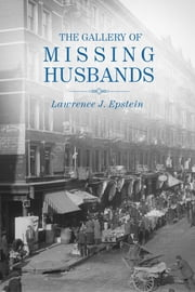The Gallery of Missing Husbands ebook by Lawrence J. Epstein