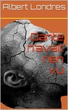 Dante n'avait rien vu ebook by Albert Londres