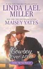 Cowboy Ever After: Big Sky Mountain (The Parable Series) / Bad News Cowboy (Copper Ridge) ebook by Linda Lael Miller, Maisey Yates