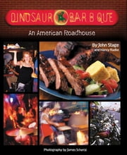 Dinosaur Bar-B-Que - An American Roadhouse ebook by John Stage,Nancy Radke