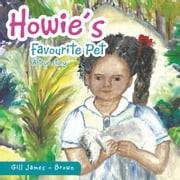 Howie's Favourite Pet ebook by Gill James - Brown