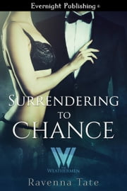 Surrendering to Chance ebook by Ravenna Tate